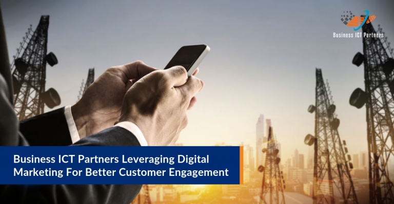 Business ICT Partners, a managed Telecom & ICT service provider embarks on a digital journey to connect and collaborate better with their customers.