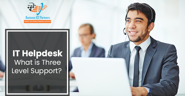 IT Helpdesk: What is Three Level Support?